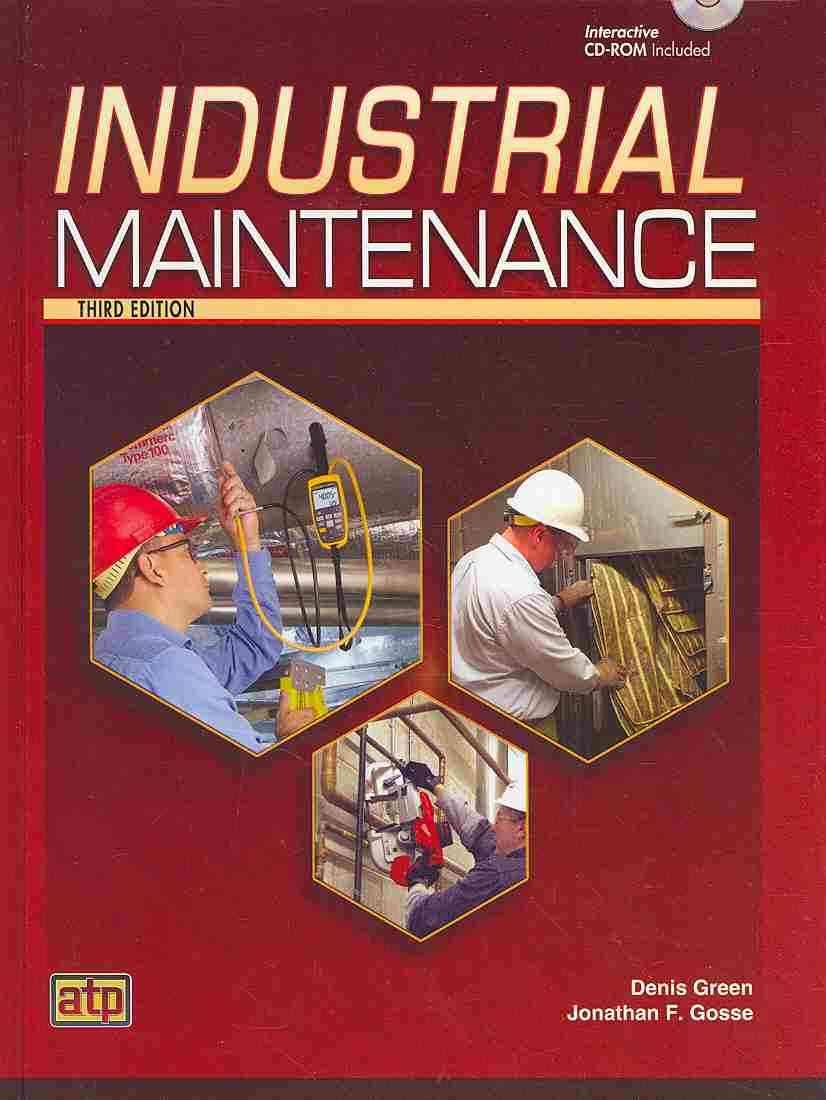 Industrial Maintenance By Green, Denis/ Gosse, Jonathan F.