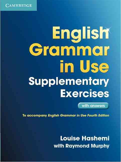 English Grammar in Use Supplementary Exercises With Answers By Hashemi, Louise (EDT)/ Murphy, Raymond (EDT)
