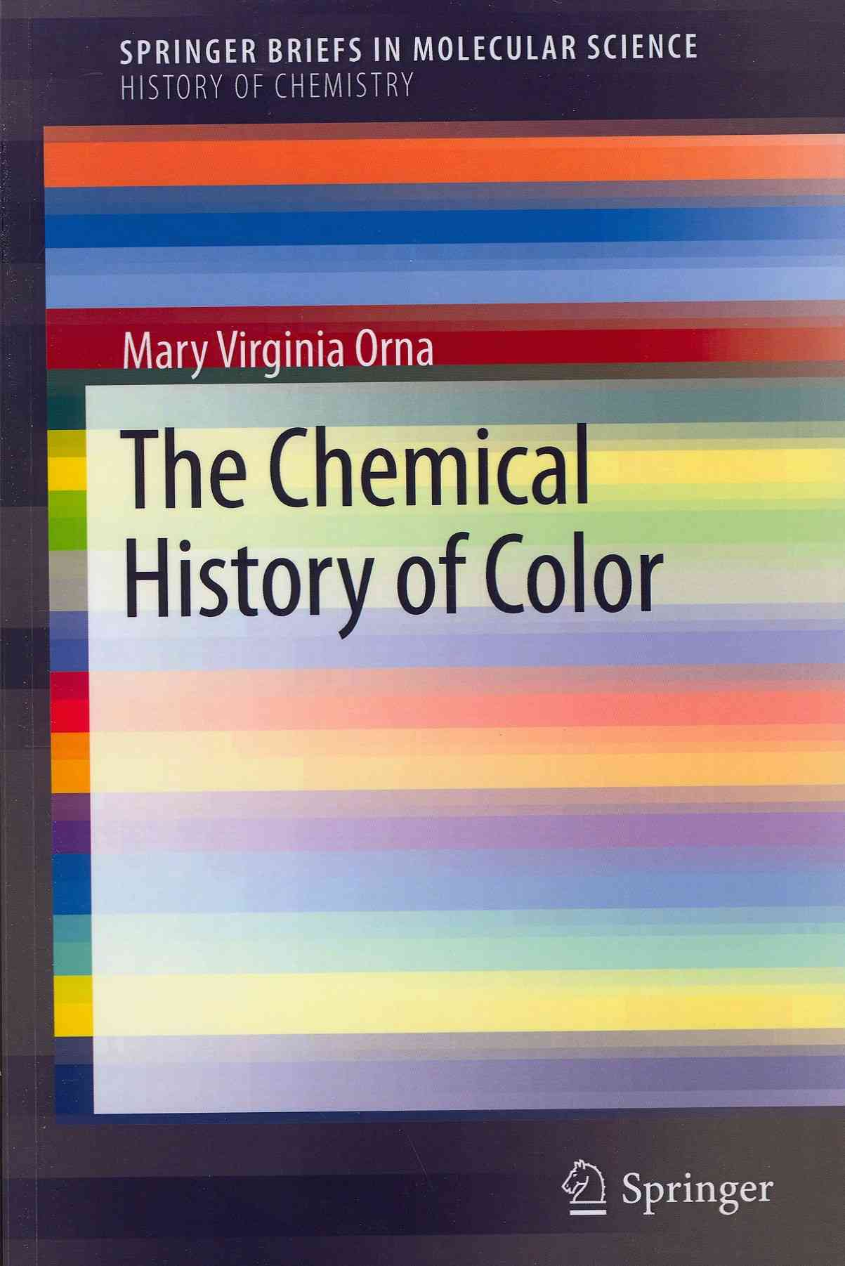 The Chemical History of Color By Orna, Mary Virginia